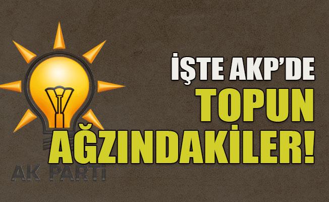 """İşte AKP'de """"topun ağzındakiler"""""""