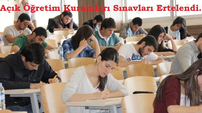 Açık Öğretim Kurumları Sınavları Ertelendi.